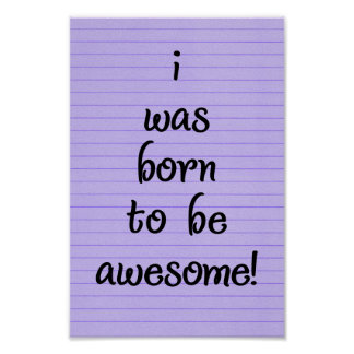 "I Was Born To Be Awesome! Purple Poster 8"" x 12"""