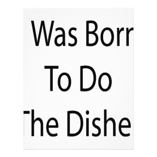 I Was Born To Do The Dishes Full Color Flyer