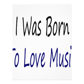 I Was Born To Love Music 21.5 Cm X 28 Cm Flyer