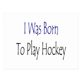I Was Born To Play Hockey Postcards