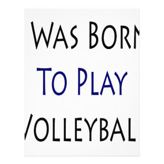 I Was Born To Play Volleyball 21.5 Cm X 28 Cm Flyer