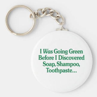 I Was Going Green... Key Chains