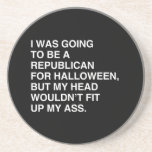 I WAS GOING TO BE A REPUBLICAN FOR HALLOWEEN DRINK COASTER