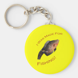 I Was Made for Fishing Key Chains