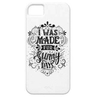 I Was Made For Sunny Days iPhone 5 Case