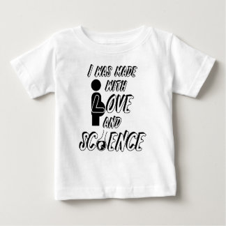 I was made with love and science baby T-Shirt