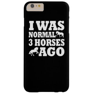 I Was Normal 3 Horses Ago Barely There iPhone 6 Plus Case