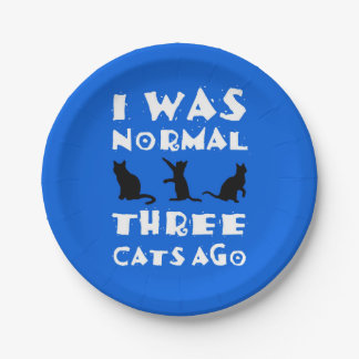 I was normal three cats ago paper plate