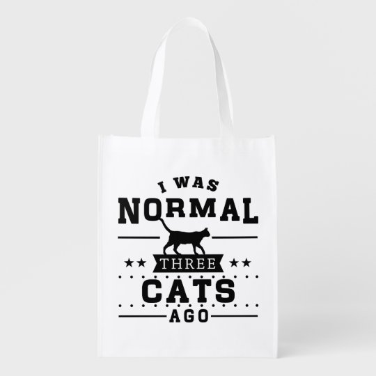 I Was Normal Three Cats Ago Reusable Grocery