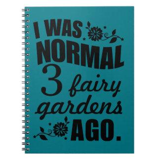 I Was Normal Three Fairy Gardens Ago! Fairy Book
