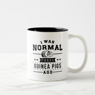 I Was Normal Three Guinea Pigs Ago Two-Tone Coffee Mug