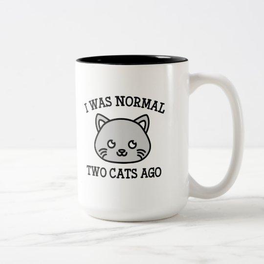 I Was Normal Two Cats Ago Two-Tone Coffee