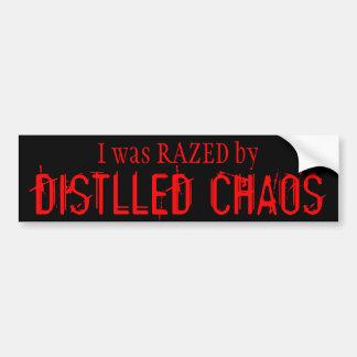 I was RAZED by DISTILLED CHAOS Car Bumper Sticker