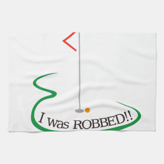 I Was Robbed!! Tea Towel