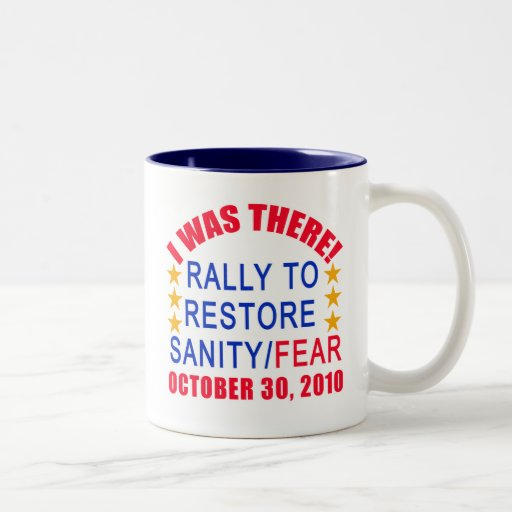 I WAS THERE at the Rally to Restore Sanity Tshirt Coffee Mug