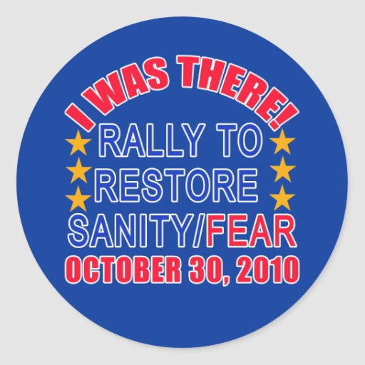 I WAS THERE at the Rally to Restore Sanity Tshirt Round Stickers