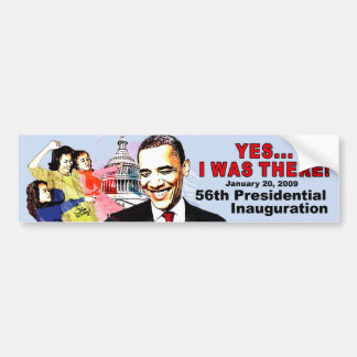 I WAS THERE Obama Inauguration Bumper Sticker