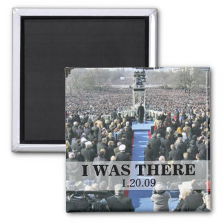 I WAS THERE President Obama Inauguration Magnets