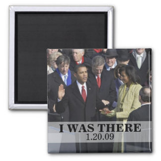 I WAS THERE: President Obama Inauguration Square Magnet