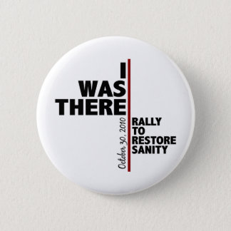I was there sanity rally 6 cm round badge