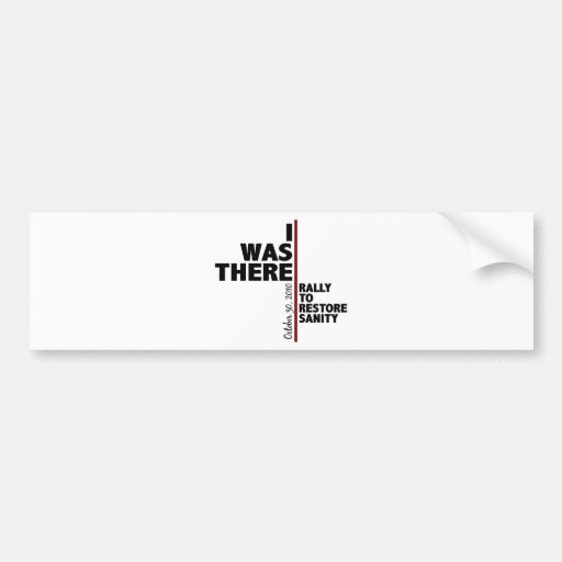 I was there sanity rally bumper sticker