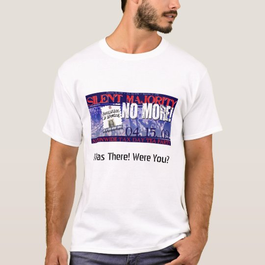 I Was There! Were You? T-Shirt