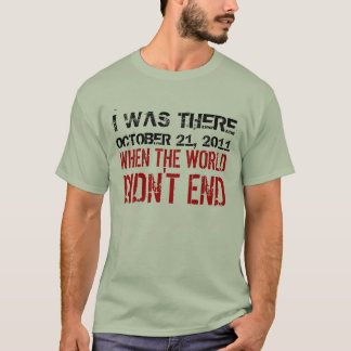 I Was There When The World Didn't End Shirt