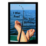 I Was Toed It's Your Birthday Greeting Card