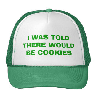I WAS TOLD THERE WOULD BE COOKIES HATS