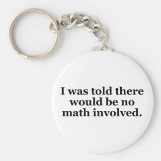 I Was Told There Would Be No Math Involved Basic Round Button Key Ring