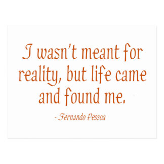 I Wasn t Meant For Reality Postcards