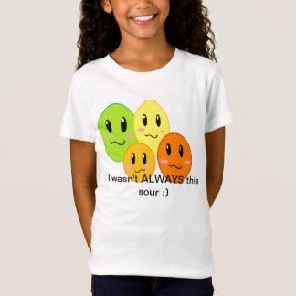 I wasn't always this sour T-Shirt