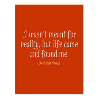 I Wasn't Meant For Reality Postcard
