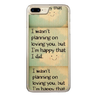 I Wasn't Planning On Loving You But I'm Happy... Carved iPhone 8 Plus/7 Plus Case