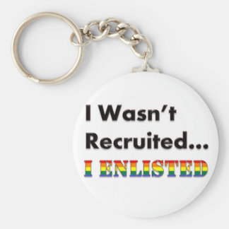 I Wasn't Recruited...I Enlisted Basic Round Button Key Ring