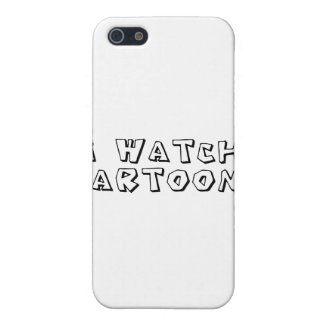 I Watch Cartoons iPhone 5 Cases