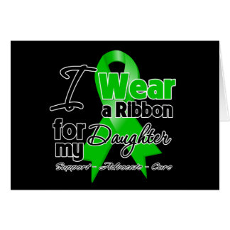 I Wear a Green Ribbon For My Daughter Greeting Card