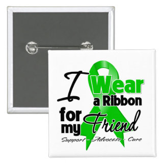 I Wear a Green Ribbon For My Friend 15 Cm Square Badge