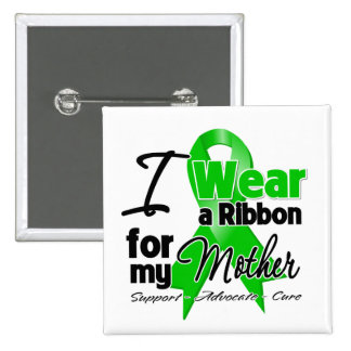 I Wear a Green Ribbon For My Mother 15 Cm Square Badge