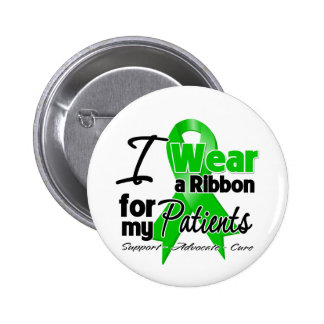 I Wear a Green Ribbon For My Patients 6 Cm Round Badge