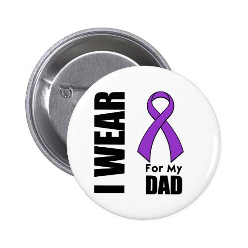 I Wear a Purple Ribbon For My Dad Button