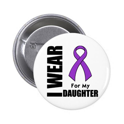 I Wear a Purple Ribbon For My Daughter Buttons