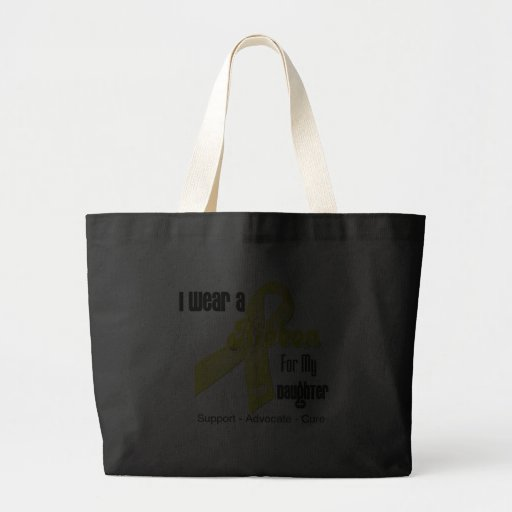 I Wear a Ribbon For My Daughter - Sarcoma Tote Bag