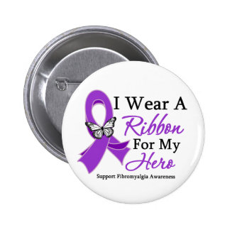 I Wear A Ribbon For My HERO Fibromyalgia Pinback Buttons