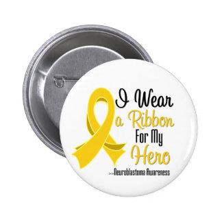 I Wear a Ribbon For My Hero - Neuroblastoma Pins
