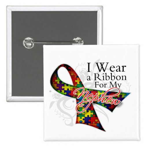 I Wear a Ribbon For My Nephew - Autism Awareness Pinback Buttons