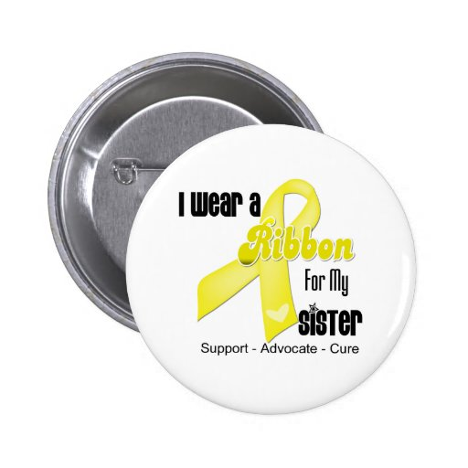I Wear a Ribbon For My Sister - Sarcoma Pins