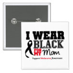I Wear Black For My Mum Pinback Buttons