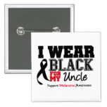 I Wear Black For My Uncle Pin