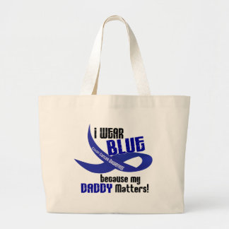 I Wear Blue For My Daddy 33 COLON CANCER AWARENESS Bag